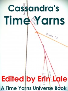 Cassandra's Time Yarn by Erin Lale