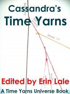 Cassandra's Time Yarn by Erin Lale