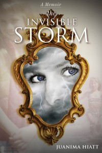 The Invisible Storm by Author Juanima Hiatt