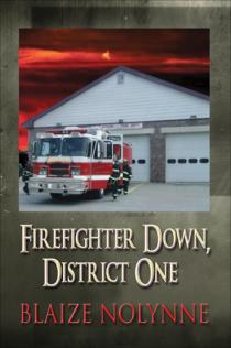 Firefighter Down, District One by Blaize Nolynne