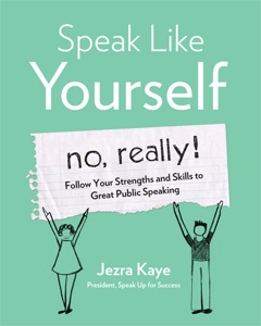 Speak Like Yourself, No Really by Jezra Kaye