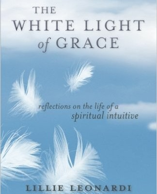 "Book Review: ""The White Light of Grace: Reflections on the Life of a Spiritual Intuitive"""